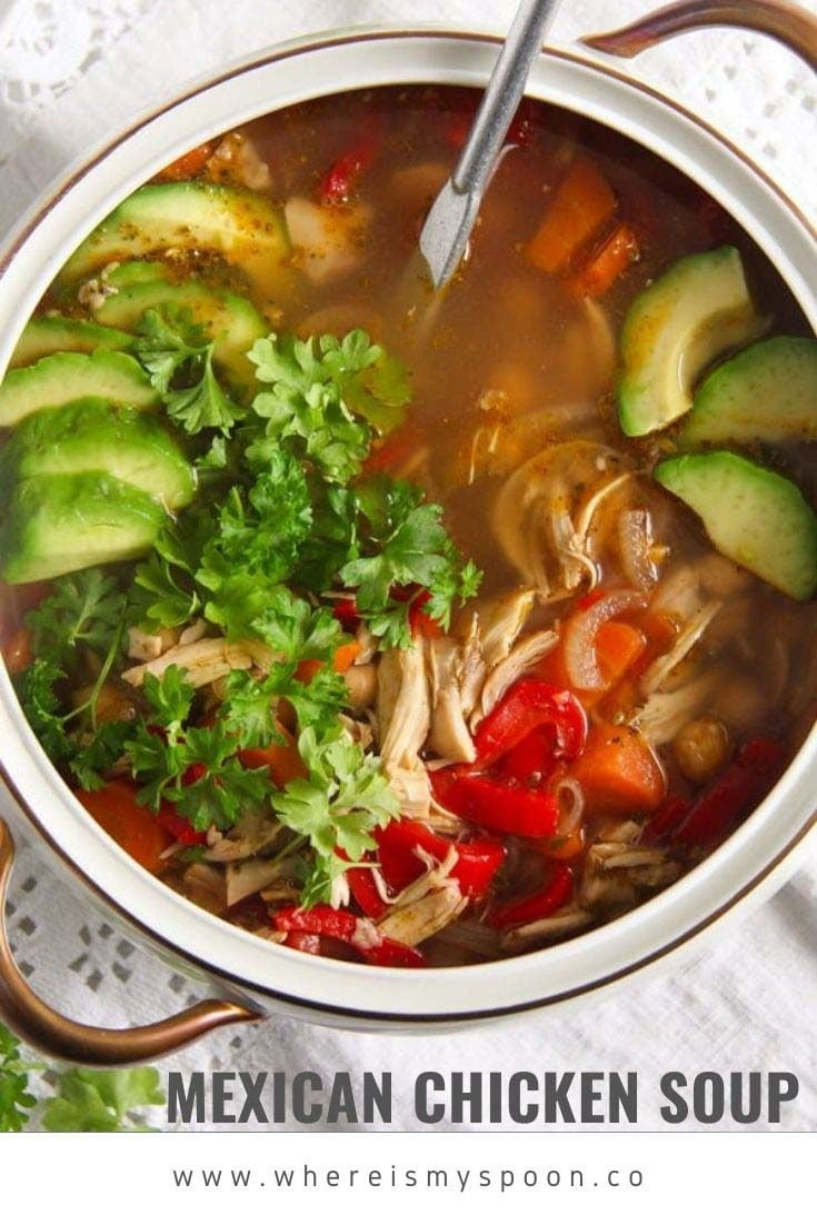 A spicy Mexican chicken soup with avocado and chickpeas, easy to make and so flavorful. #whereismyspoon #mexicanrecipes #mexicansoup #chickensoup #mexicanchickensoup
