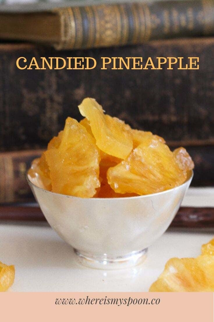 candied pineapple 735x1102 Pineapple Candy or Crystallized Pineapple